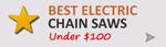 Best Electric Chainsaws Under $100